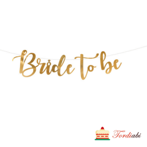 Tordiabi kuldne bänner Bride to be
